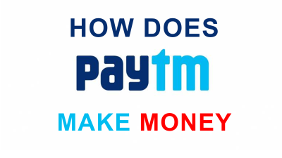 How Does PayTm Make Money